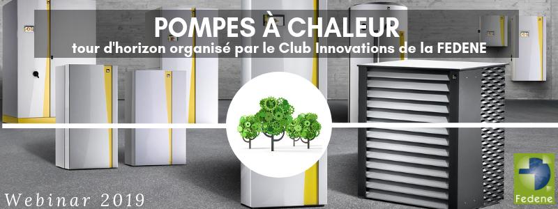 POMPES A CHALEUR - Tour d'horizon du Club Innovations de la FEDENE @ FEDENE